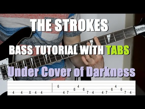 The Strokes - Under Cover of Darkness (Bass Tutorial with TABS)