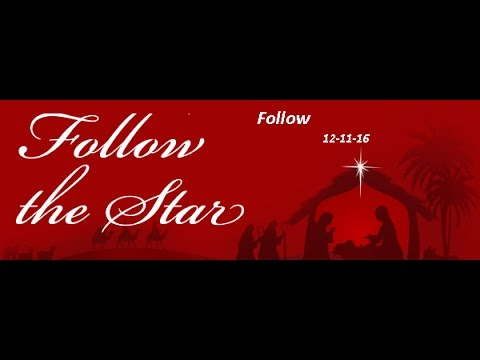 FOLLOW THE STAR SERIES<br>#3 Follow 12-11-16