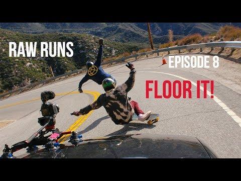 Raw Runs Episode 8: Floor It