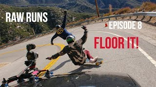 Raw Runs Episode 8: Floor It