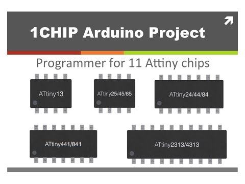 1CHIP: Arduino  Programmer for 11 Attiny chips