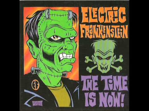 Electric Frankenstein - The Time Is Now! (Full Album)
