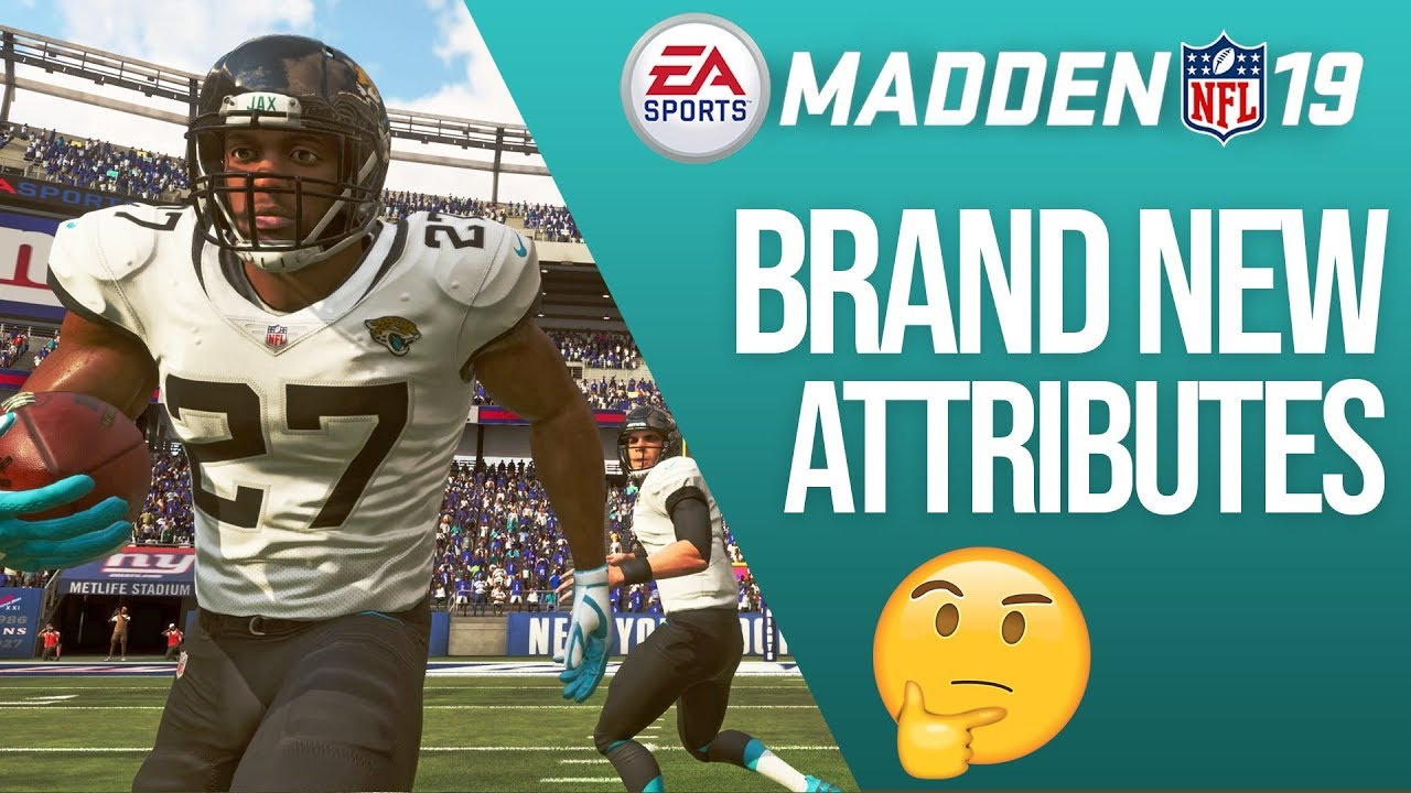 BRAND NEW Attributes For Madden 19...And How They Affect The Game