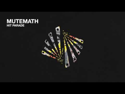 MUTEMATH - Hit Parade (Official Audio)