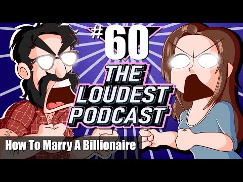 "THE LOUDEST PODCAST #60: We Review ""Anna's Rules For Marrying A Billionaire"""