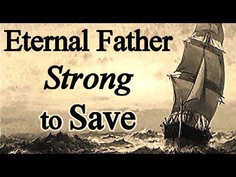 Eternal Father, Strg to Save  Christian Navy Hymn with lyrics  Hymn to the Sea  Choir