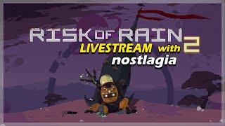 RISK OF RAIN 2 LIVESTREAM