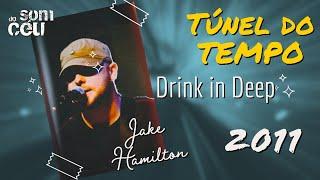 Jake Hamilton  Drink in deep