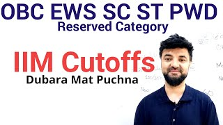 CAT Cutoffs for IIMs.  Reserved Category Students. OBC SC ST PWD EWS. Ab dubara Mat puchna.