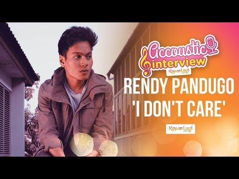 Rendy Pandugo - I Don't Care (Acoustic Interview Part 1)