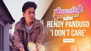 Rendy Pandugo - I Don't Care (Acoustic Interview Part 1)