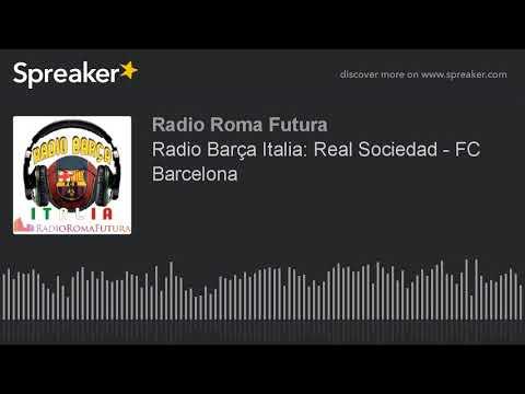 Radio Barça Italia: Real Sociedad - FC Barcelona (part 13 di 15)