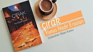 Gambar cover ÇIRAK   YUNUS NADİR ERASLAN (Seslendiren: Nisan Kumru)