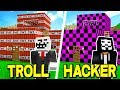 TROLLING HOUSE vs. HACKERS MINECRAFT HOUSE!