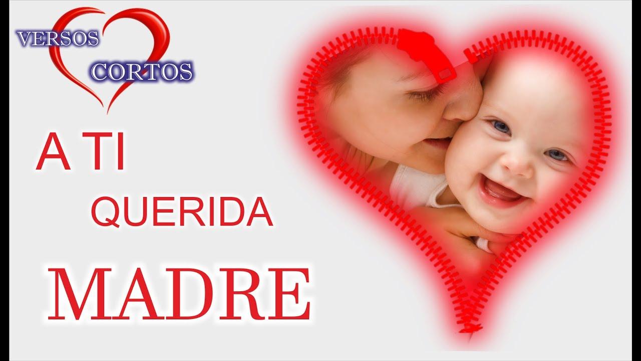 A ti Madre querida Poemas para Mama Feliz dia de la Madres Te Amo Mami Versos Cortos
