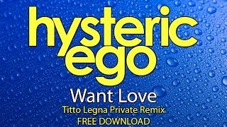 hysteric ego want love titto legna private mix free download