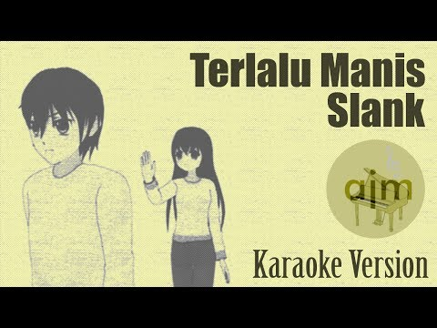 Slank - Terlalu Manis Karaoke | Ayjeeme Karaoke