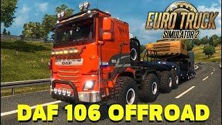 Euro Truck Simulator 2 {1.27}. Обзор мода: DAF 106 OFFROAD. (Ссылка в описании)