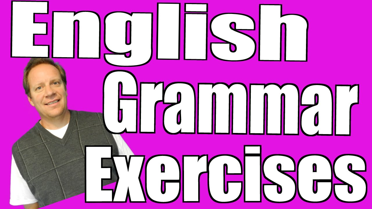 English Grammar Exercises For You To Do Online Learn Vocabulary And