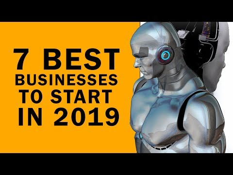 7 BEST Businesses To Start in 2019