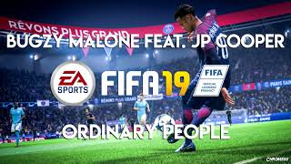 Bugzy Malone feat. JP Cooper - Ordinary People (FIFA 19 Soundtrack)