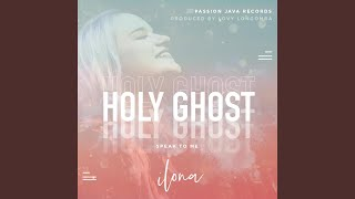Holy Ghost Speak to Me