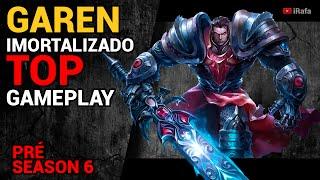 League of Legends - GAREN TOP GAMEPLAY - BUILD GAREN IMORTAL[PT-BR] PS6 - iRafaLoL
