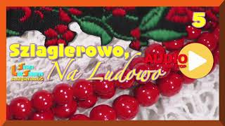 Biesiadnie Szlagierowo z Listą Śląskich Szlagierów 5 Audio
