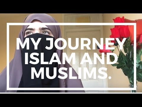 My journey / Islam and Muslims