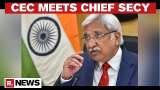 WB: EC Chief Meets Home Secretary \u0026 DGP To Review Poll Preparedness