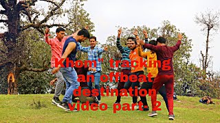 "we-7 !  Trekking video  ! 2021.          Khom"" trekking  offbeat destination video part 2"