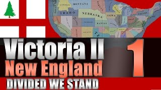 "Victoria 2 New England ""Empire Strikes Back!"" EP:1 [Divided We Stand Mod]"