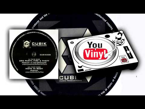 Peshay vs. Co-Ordinate - 3rd Party, Fire & Theft / Move Ya Body [CUBIK008]