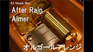 After Rain/Aimer【オルゴール】 (PLANTE SYSTEM「ミセラークレンジング水」 CMソング)