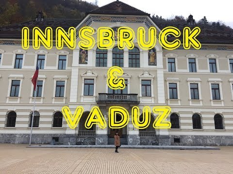 TRAVEL VLOG 008: Innsbruck, Austria and Vaduz, Lichtenstein