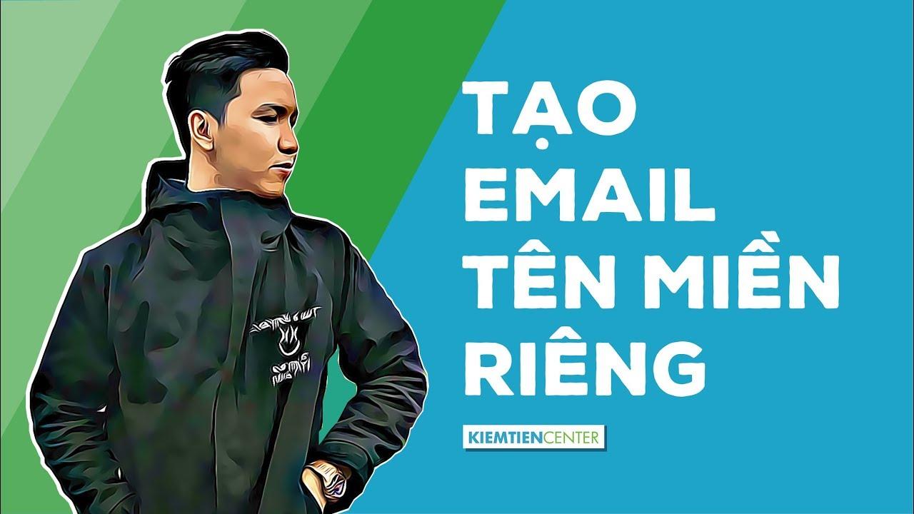 30 phút tạo địa chỉ email theo tên miền riêng với Gsuite | Kiemtiencenter