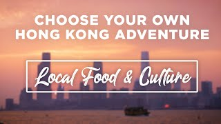 Choose your own adventure - Hong Kong food & culture