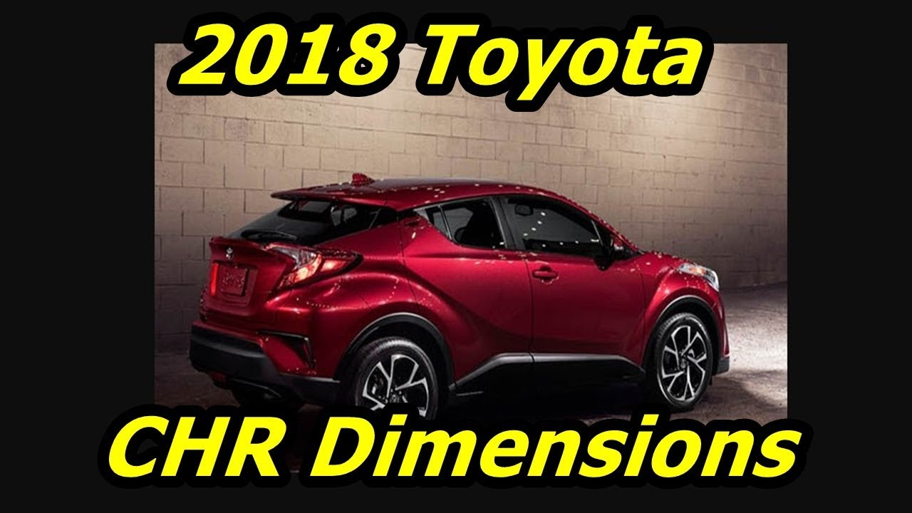 2018 toyota chr dimensions youtube. Black Bedroom Furniture Sets. Home Design Ideas