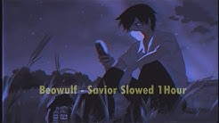 Beowulf - Savior [Slowed 1Hour Chill]