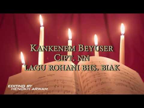 lagu rohani biak -  kankenem beyuser