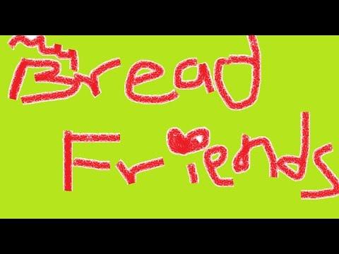 My Bread Friends