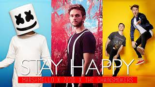 Baixar STAY HAPPY - Marshmello x Zedd x The Chainsmokers (MASHUP)
