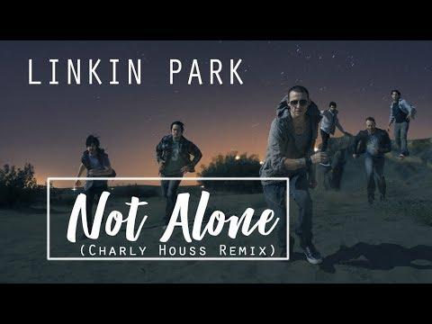Linkin Park - Not Alone (Charly Houss Remix)| Music Video
