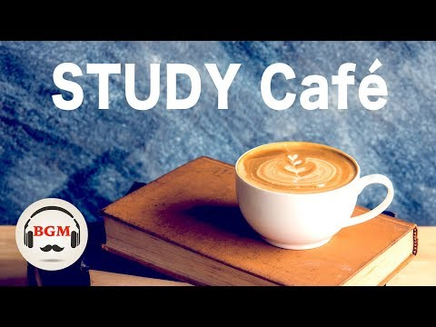 Relaxing Cafe  For Study - Jazz & Bossa Nova  - Background