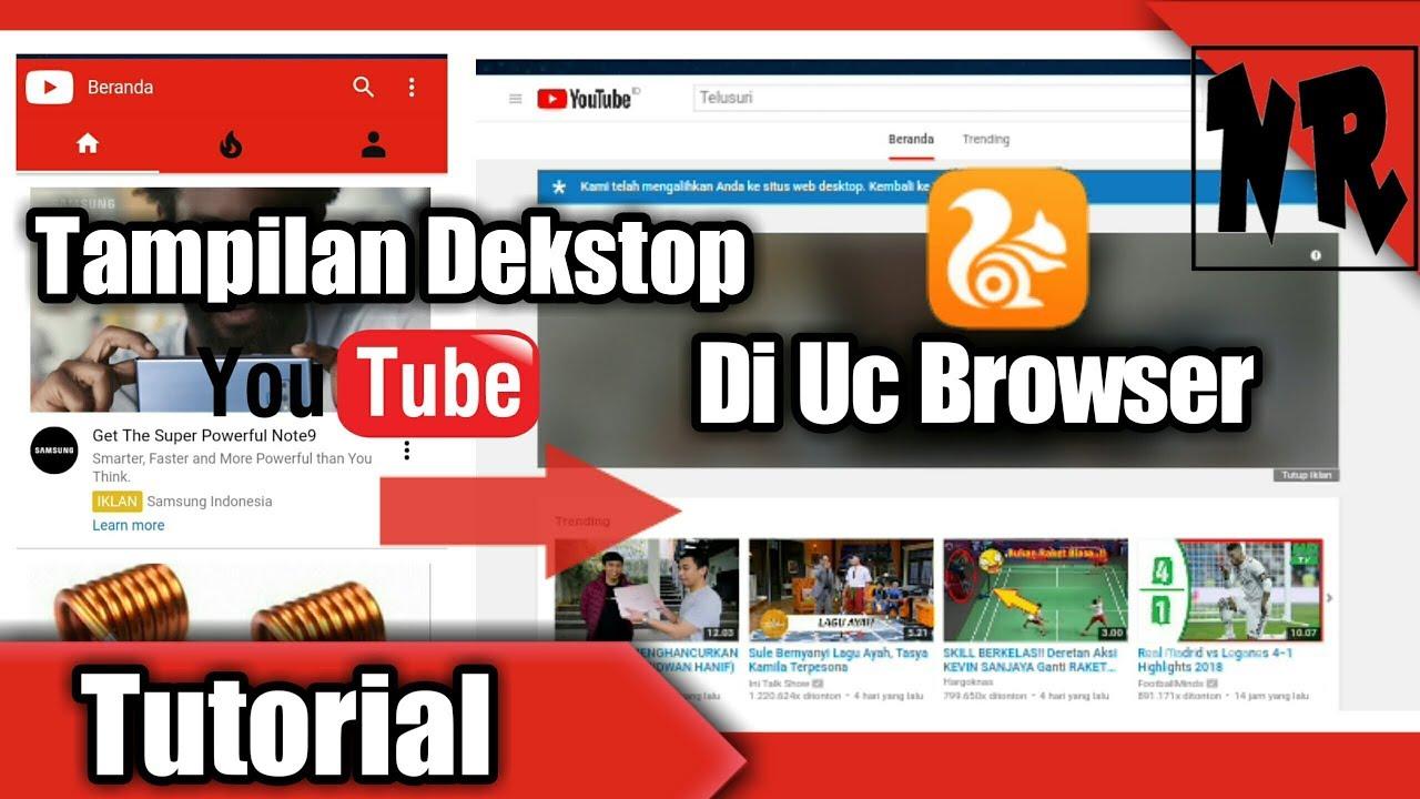 Mengubah Tampilan Seluler Menjadi Tampilan Dekstop Di Uc Browser Youtube Youtube