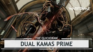 Warframe: Dual Kamas Prime, What a Mouthful! [thequickdraw]