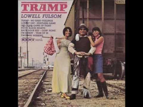 Lowell Fulsom - Tramp