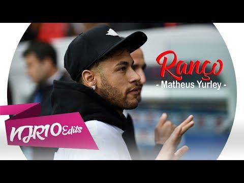 Neymar Jr - Ranço Matheus Yurley