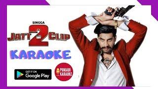 Jatt Di Clip 2 Karaoke Instrumental with lyrics Singga  Western Penduz | Punjabi Songs Music