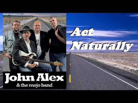 Act naturally - John Alex & The Mojo Band